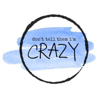 don't tell them i'm crazy logo (2).jpg